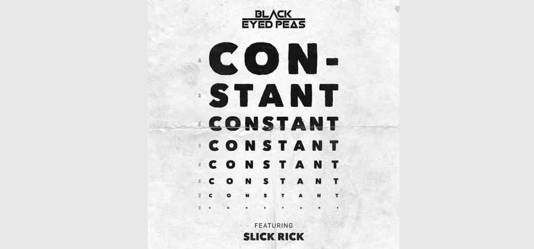 دانلود آهنگ جدید The Black Eyed Peas ft. Slick Rick به نام CONSTANT Pt 1 & 2