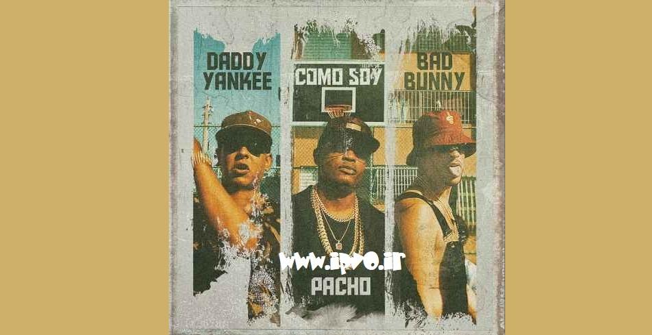 دانلود آهنگ جدید Pacho ft. Daddy Yankee & Bad Bunny به نام Como Soy